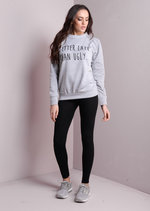 Better Late Than Ugly Slogan Sweatshirt Grey