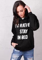 Slogan Id Rather Stay In Bed Hoodie Black